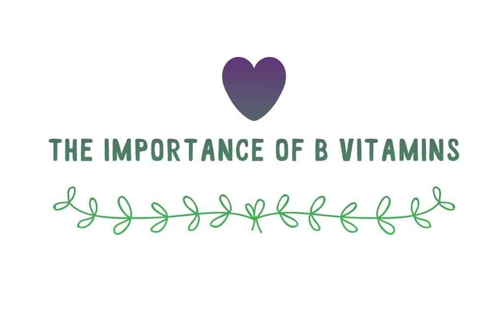 The Importance of B-Vitamins for your Health