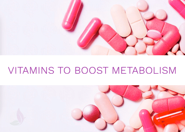 Vitamins to Boost your Metabolism