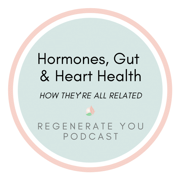 How Your Heart Health, Gut & Hormones are Linked