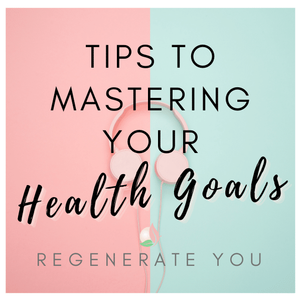 How to be Successful in Achieving your Heath and Wellness Goals