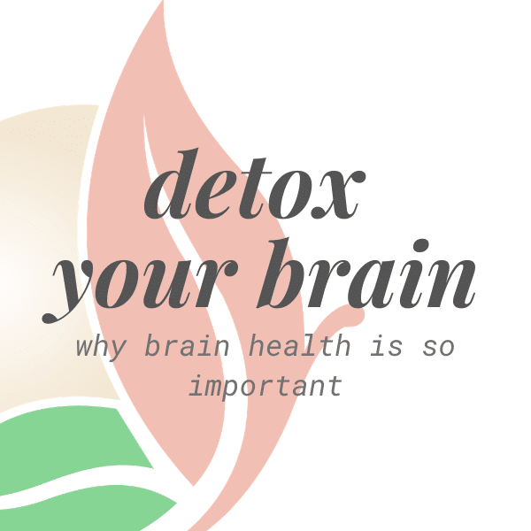 Brain Health and Detox